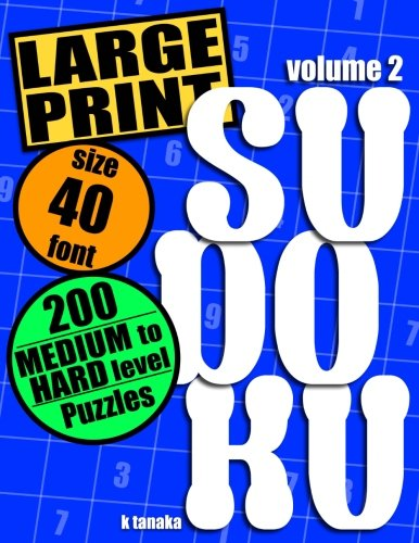 (Large Print Sudoku: 200 Medium to Hard Level Puzzles (Volume 2))