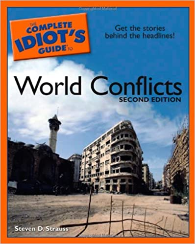 The Complete Idiot S Guide To World Conflicts 2e Strauss Steven