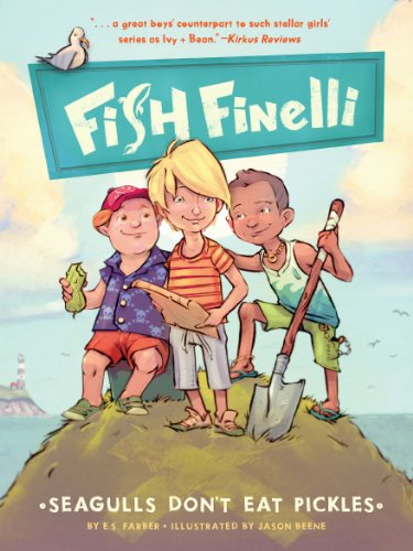 2013 Fish - Fish Finelli (Book 1): Seagulls Don't Eat Pickles