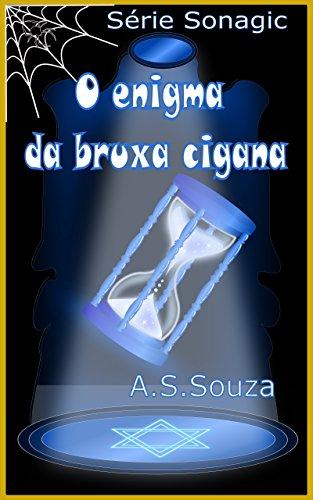 O Enigma da Bruxa Cigana: Série: Sonagic (Portuguese Edition)