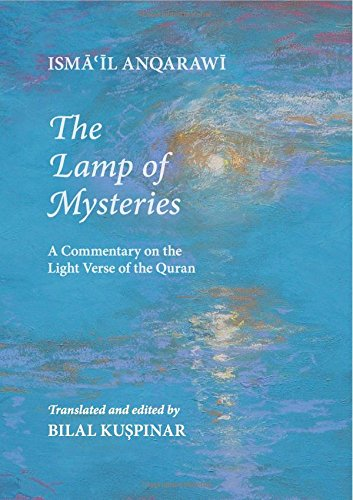 Read Online The Lamp of Mysteries: A Commentary on the Light Verse of the Quran PDF