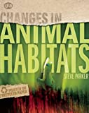 Changes in Animal Habitats, Steve Parker, 1595667733