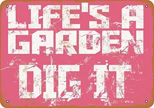 HNNT Metal Sign 8x12 inches Lifes a Garden Dig It Wall Plaque Vintage Look