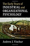 The Early Years of Industrial and Organizational
