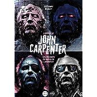 John Carpenter: Les masques du maître de l'horreur
