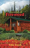 Summer of Fireweed, Yoka Rusch, 1425909035