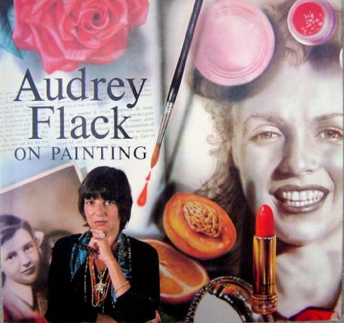 Audrey Flack on Painting