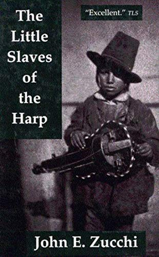 (The Little Slaves of the Harp: Italian Child Street Musicians in Nineteenth-Century Paris, London, and New York (McGill-Queen's Studies in Ethnic)