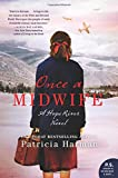 Once a Midwife: A Hope River Novel	 by  Patricia Harman in stock, buy online here