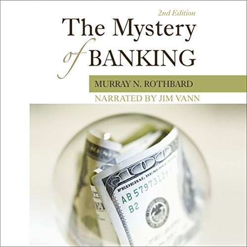 The Mystery of Banking by Ludwig von Mises Institute