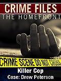 Crime Files: The Homefront - Killer Cop - Case: Drew Peterson