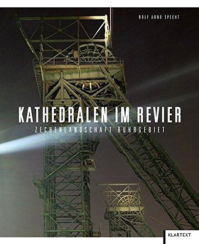 Kathedralen im Revier: Zechenlandschaft Ruhrgebiet