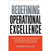 Redefining Operational Excellence: New Strategies for Maximixing Perforamnce and Profits Across the Organization