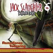 Asmodianas Todesring (Jack Slaughter - Tochter des Lichts 16) | Lars Peter Lueg