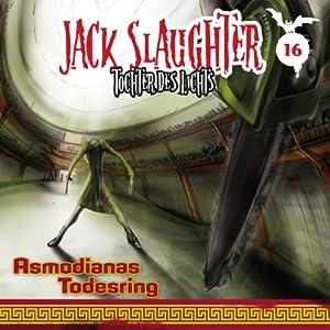 Asmodianas Todesring (Jack Slaughter - Tochter des Lichts 16) Hörspiel