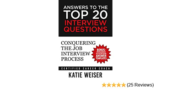 amazon com answers to the top 20 interview questions conquering