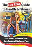 The Get Real Guide to Health and Fitness, Lisa Schilling, 1426934459