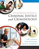 Applied Research Methods in Criminal Justice and Criminology, Eric J. Fritsch and Chad R. Trulson, 0078026415