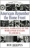 Americans Remember the Homefront: An Oral Narrative of the World War II Years in America