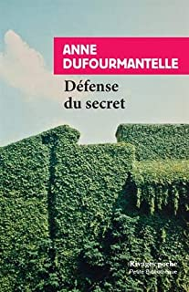 Défense du secret, Dufourmantelle, Anne