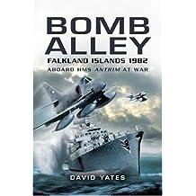 Bomb Alley: Falkland Islands 1982: Aboard HMS Antrim at War