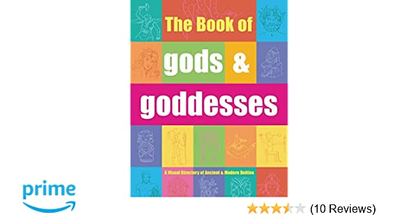 The Book of Gods & Goddesses: A Visual Directory of Ancient and