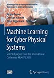 Machine Learning for Cyber Physical Systems: Selected papers from the International Conference ML4CPS 2018 (Technologien für die intelligente Automation Book 9)
