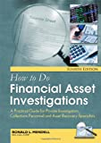 How to Do Financial Asset Investigations : A Practical Guide for Private Investigators, Collections Personnel, and Asset Recovery Specialists, Mendell, Ronald L., 0398086605