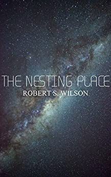 The Nesting Place by [Wilson, Robert S.]