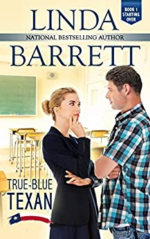 True-Blue Texan (Starting Over Book 1) by [Barrett, Linda]