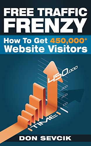 Free Traffic Frenzy: How To Get 450,000+ Website Visitors