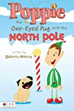 Poppie the One-Eyed Pug Visits the North Pole, Sharron Hopcus, 1620240998