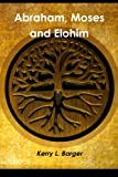 Abraham, Moses and Elohim