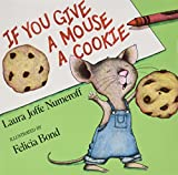img - for If You Give Book Pack 9 Paperback Books: If Give A Dog A Donut / If Give A Mouse A Cookie / If You Give a Cat a Cupcake / If You Give a Pig a Party / If You Give a Moose a Muffin / If You Take a Mouse to School / If You Take a Mouse to the Movies / If You Give A Pig a Pancake / Time For School Mouse book / textbook / text book