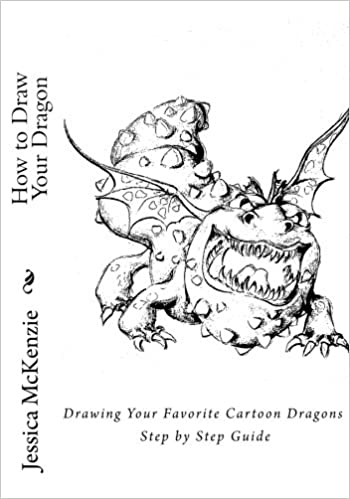 Amazon Com How To Draw Your Dragon Drawing Your Favorite Cartoon