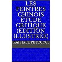 LES PEINTRES CHINOIS Étude critique (Edition Illustrée) (French Edition)