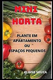 Mini Horta: Plante Em Apartamentos Ou Espaços Pequenos
