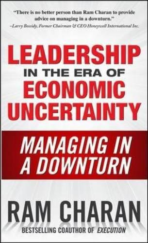 Leadership in the Era of Economic Uncertainty: Managing in a Downturn (Business Books)