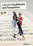 Lehrplan Musiktheorie und Komposition (Lehrplan des VdM) (Lehrpläne des Verbandes deutscher Musikschulen e.V.)