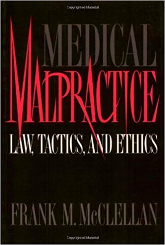 Book Medical Malpractice: Law, Tactics, and Ethics by Frank Mcclellan (1993-11-15)