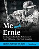 Me and Ernie: Growing Up on Baseball in the Sixties and Finally Celebrating a Cubs World Series Title
