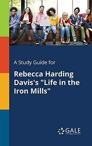 A Study Guide for Rebecca Harding Davis's