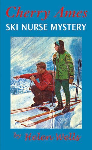 Cherry Ames, Ski Nurse Mystery: Book 20
