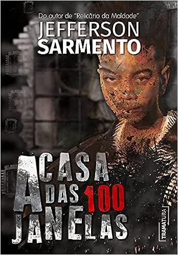 A Casa das 100 Janelas, por Jefferson Sarmento | Editora UICLAP