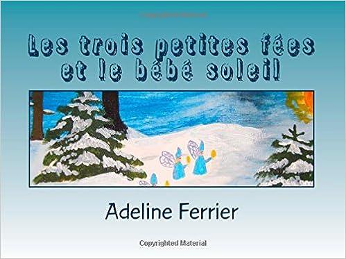 Télécharger en ligne Les trois petites fées et le bébé soleil: Un conte sur le Nouvel An ou le solstice d'hiver pdf epub