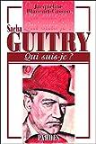 34;Qui suis-je? 34;Sacha Guitry