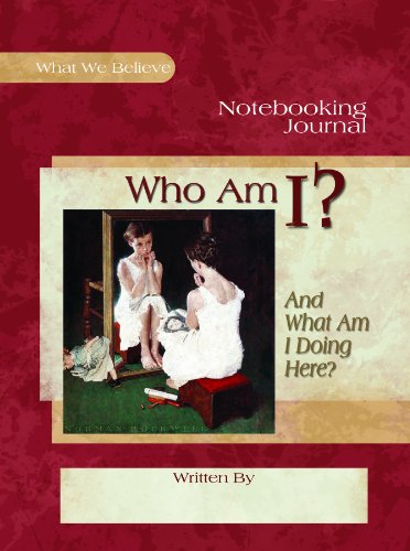 Who Am I? Notebooking Journal (What We Believe)