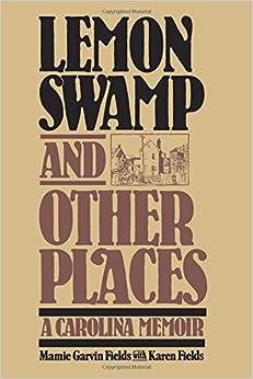 Lemon Swamp and Other Places: A Carolina Memoir