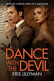 Dance With The Devil: Death of a Dream, Birth of a Nightmare by [Lillyman, Kris]