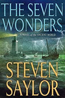 The Seven Wonders: A Novel of the Ancient World (Novels of Ancient Rome Book 1) by [Saylor, Steven]